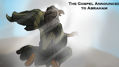 gospel announced to Abraham