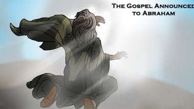 gospel announced to Abraham